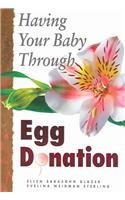 Having Your Baby Through Egg Donation cover