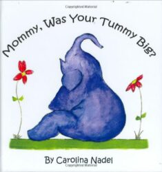 Mommy, Was Your Tummy Big cover